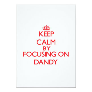 Keep Calm by focusing on Dandy 5x7 Paper Invitation Card