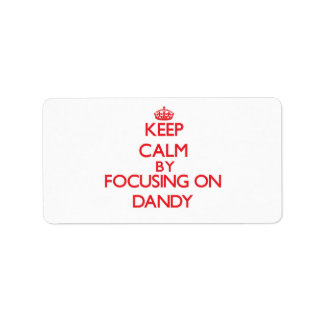 Keep Calm by focusing on Dandy Personalized Address Label