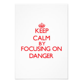 Keep Calm by focusing on Danger Personalized Invites