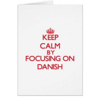 Keep Calm by focusing on Danish Greeting Card