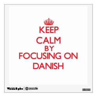 Keep Calm by focusing on Danish Room Sticker
