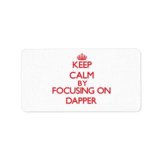 Keep Calm by focusing on Dapper Address Label