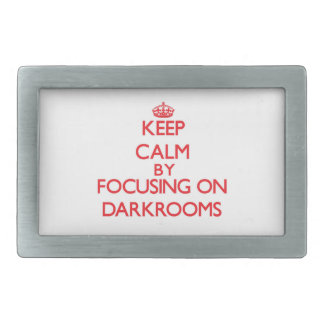 Keep Calm by focusing on Darkrooms Rectangular Belt Buckles