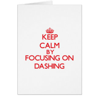 Keep Calm by focusing on Dashing Greeting Card