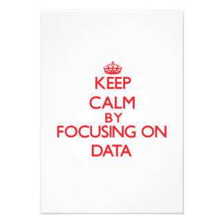 Keep Calm by focusing on Data Personalized Invitations