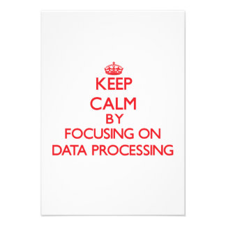 Keep Calm by focusing on Data Processing Custom Invitations