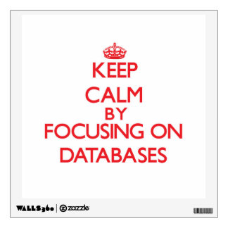 Keep Calm by focusing on Databases Room Sticker