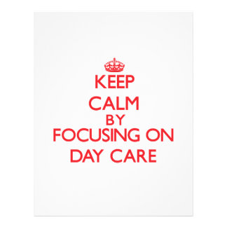 Keep Calm by focusing on Day Care Flyer