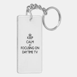 Keep Calm by focusing on Daytime Tv Rectangular Acrylic Keychains