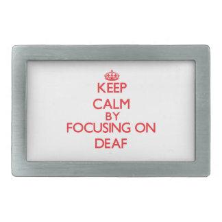 Keep Calm by focusing on Deaf Belt Buckles