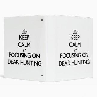 Keep Calm by focusing on Dear Hunting Vinyl Binders