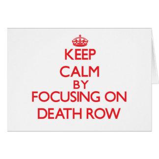Keep Calm by focusing on Death Row Greeting Card