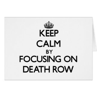 Keep Calm by focusing on Death Row Stationery Note Card