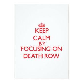 Keep Calm by focusing on Death Row 5x7 Paper Invitation Card