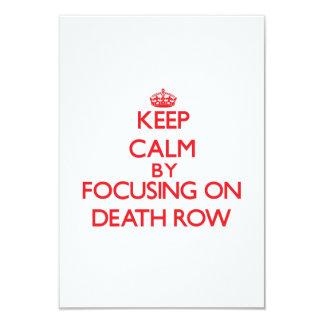 Keep Calm by focusing on Death Row 3.5x5 Paper Invitation Card