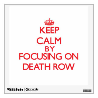 Keep Calm by focusing on Death Row Room Decals