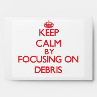 Keep Calm by focusing on Debris Envelope