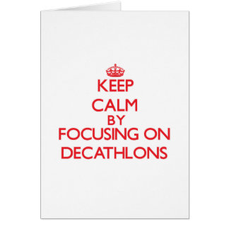 Keep Calm by focusing on Decathlons Greeting Card
