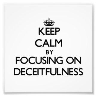Keep Calm by focusing on Deceitfulness Photograph