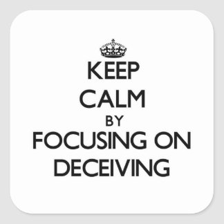 Keep Calm by focusing on Deceiving Square Stickers