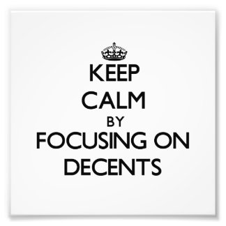 Keep Calm by focusing on Decents Photographic Print