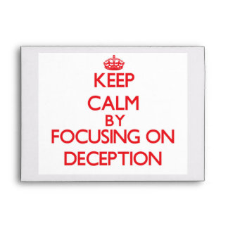 Keep Calm by focusing on Deception Envelope