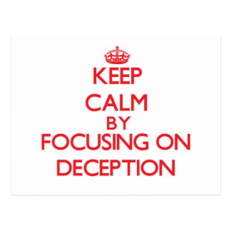Keep Calm by focusing on Deception Postcard