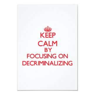 Keep Calm by focusing on Decriminalizing Invites