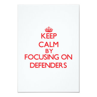Keep Calm by focusing on Defenders 3.5x5 Paper Invitation Card