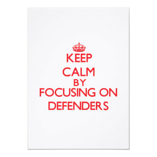Keep Calm by focusing on Defenders 5x7 Paper Invitation Card
