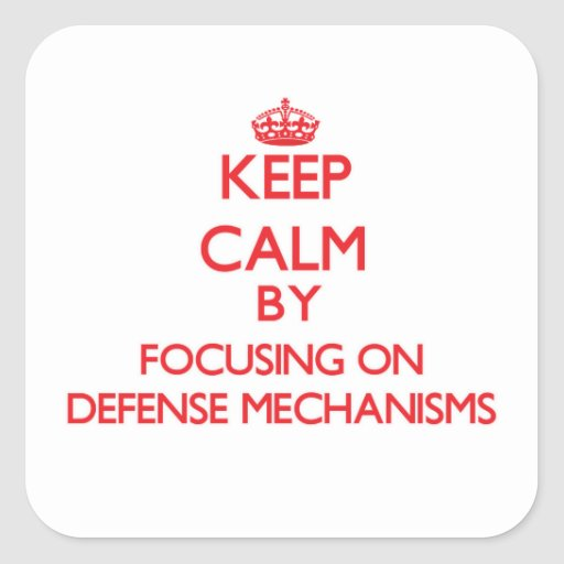 Keep Calm by focusing on Defense Mechanisms Square Stickers