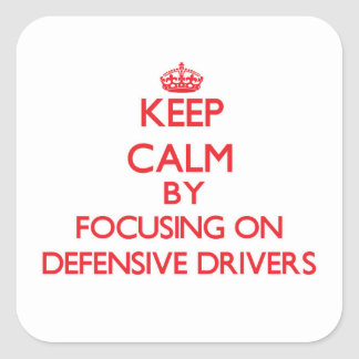 Keep Calm by focusing on Defensive Drivers Sticker