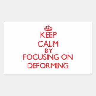 Keep Calm by focusing on Deforming Sticker