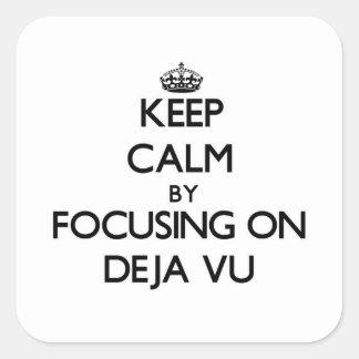 Keep Calm by focusing on Deja Vu Square Sticker