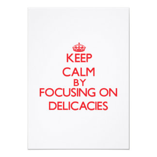 Keep Calm by focusing on Delicacies Invitations