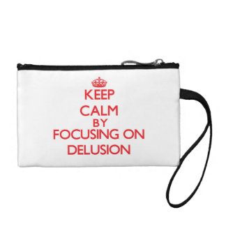 Keep Calm by focusing on Delusion Coin Wallets