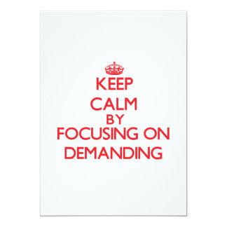 Keep Calm by focusing on Demanding 5x7 Paper Invitation Card