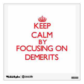 Keep Calm by focusing on Demerits Room Graphics