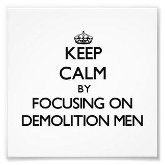 Keep Calm by focusing on Demolition Men Photo Art
