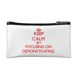 Keep Calm by focusing on Demonstrating Cosmetic Bag