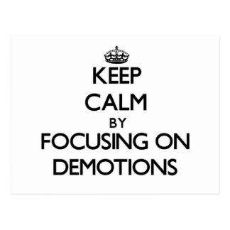 Keep Calm by focusing on Demotions Post Card