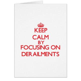 Keep Calm by focusing on Derailments Cards