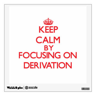 Keep Calm by focusing on Derivation Wall Decals