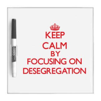 Keep Calm by focusing on Desegregation Dry Erase Board