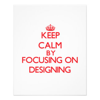 Keep Calm by focusing on Designing Flyer