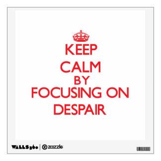 Keep Calm by focusing on Despair Wall Decal