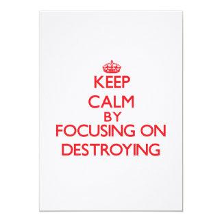 Keep Calm by focusing on Destroying Custom Invitation