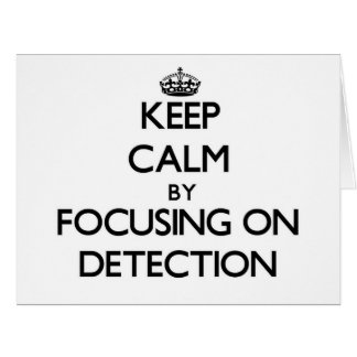 Keep Calm by focusing on Detection Large Greeting Card