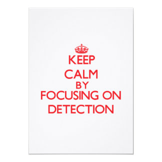 Keep Calm by focusing on Detection 5x7 Paper Invitation Card