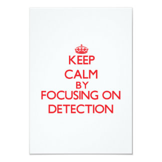 Keep Calm by focusing on Detection 3.5x5 Paper Invitation Card